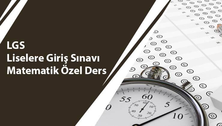 LGS-Liselere Giriş Sınavı Matematik Özel Ders