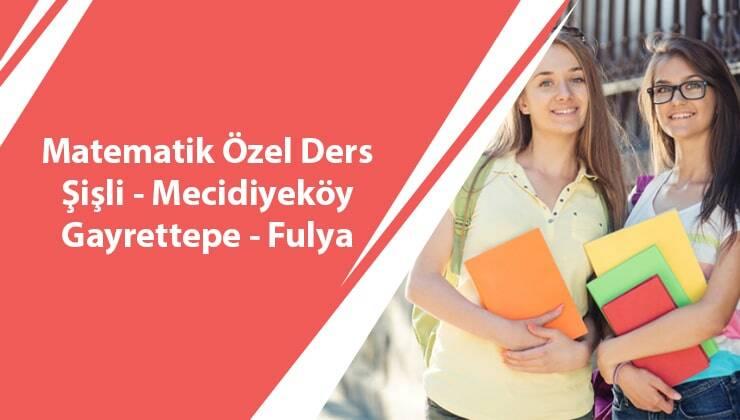 Matematik Özel Ders Şişli-Mecidiyeköy-Gayrettepe-Fulya